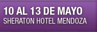 10 al 13 de Mayo | Hotel Sheraton Mendoza